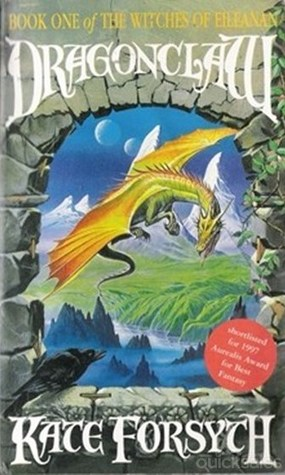 The Witches of Eileanan #1: Dragonclaw by Kate Forsyth