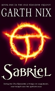 The Old Kingdom #1: Sabriel by Garth Nix