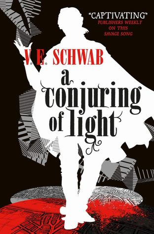 Shades of Magic #3: A Conjuring of Light by V. E. Schwab