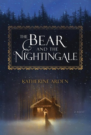 Winternight #1: The Bear and the Nightingale by Katherine Arden