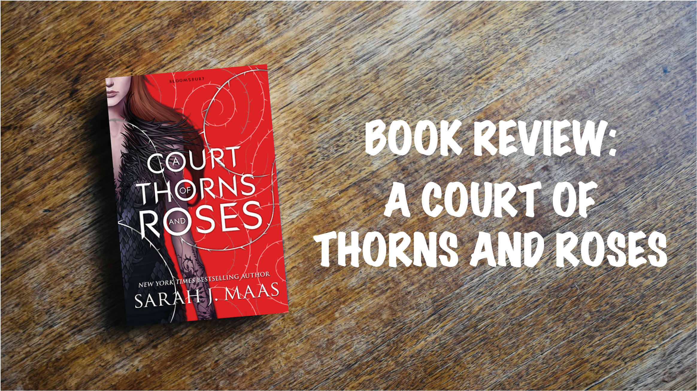 Book Review Banner: A Court of Thorns and Roses