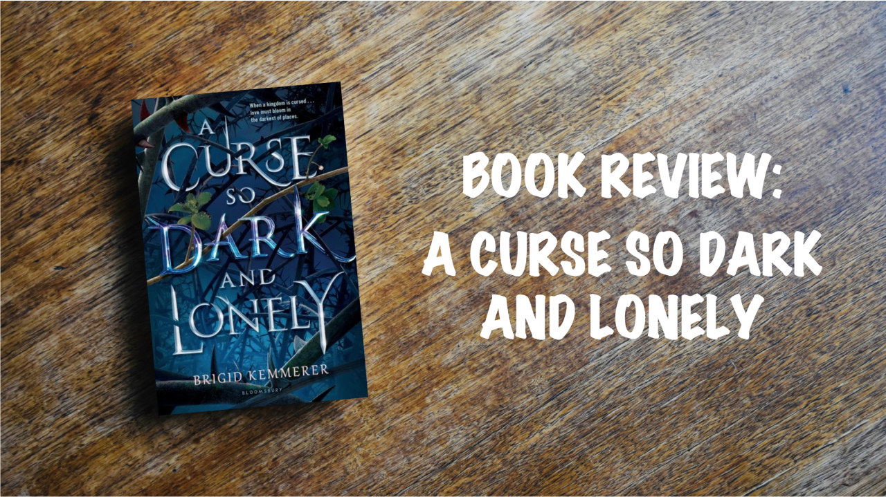Book review: A Curse So Dark and Lonely