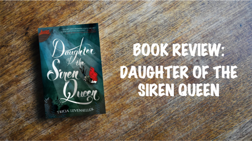 Book review: Daughter of the Siren Queen
