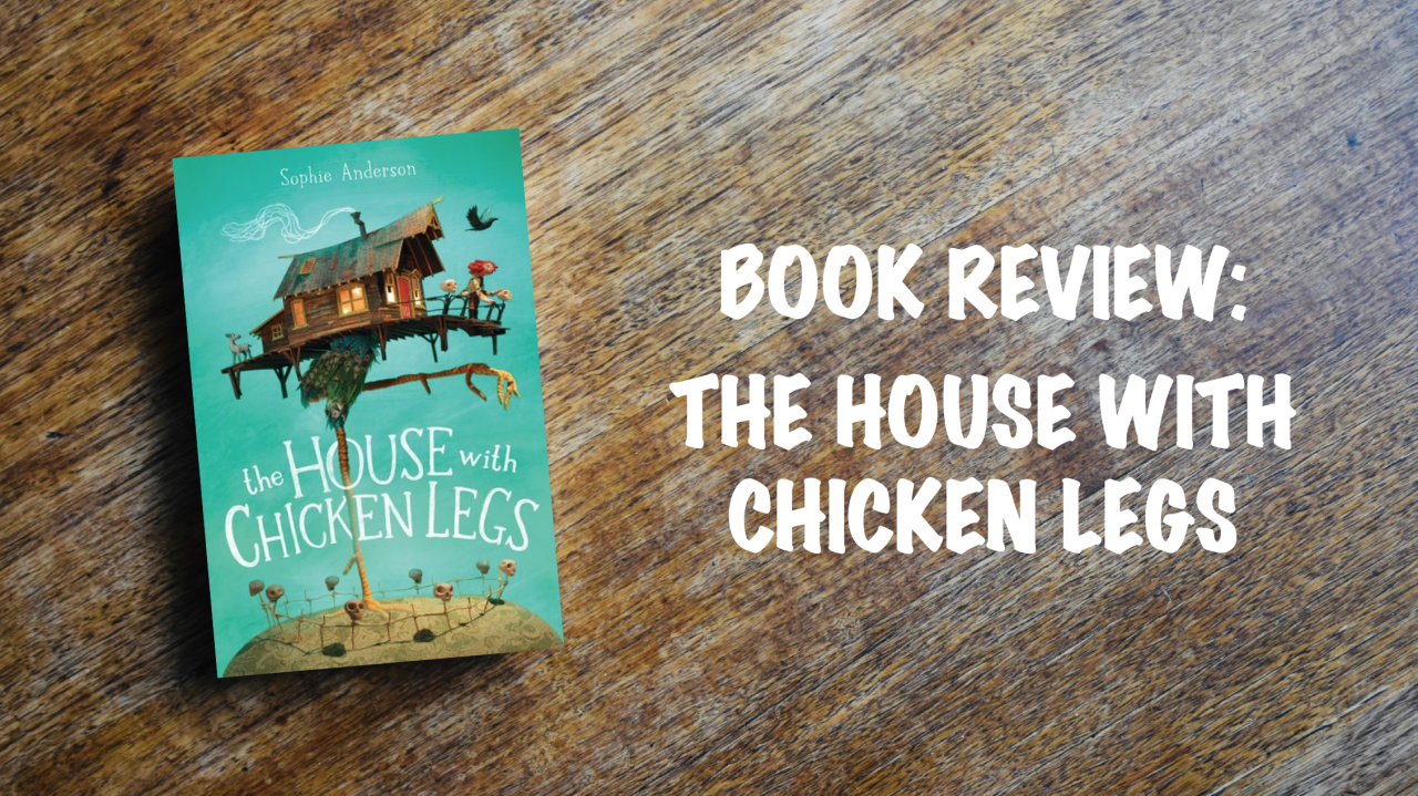 Book review: The House with Chicken Legs