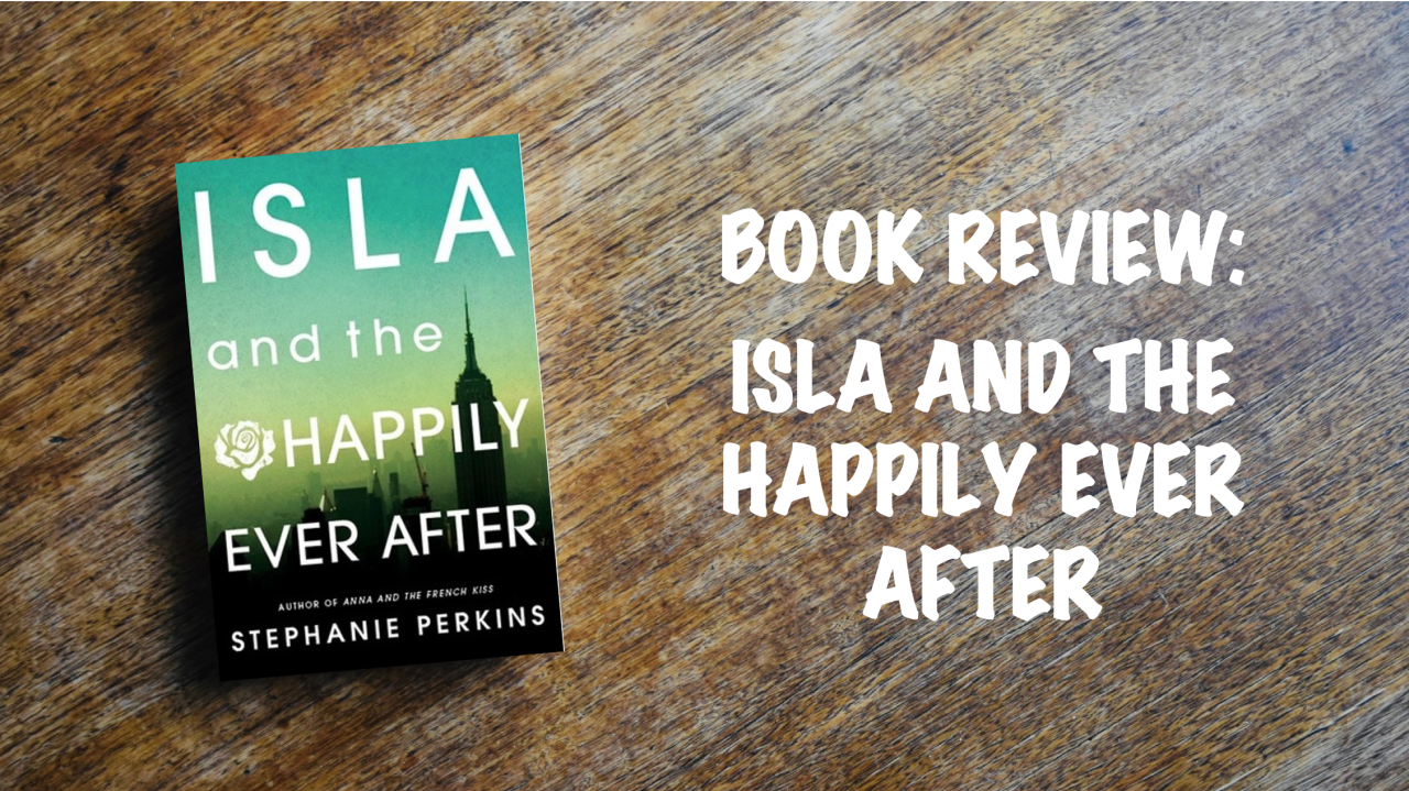 Book review: Isla and the Happily Ever After
