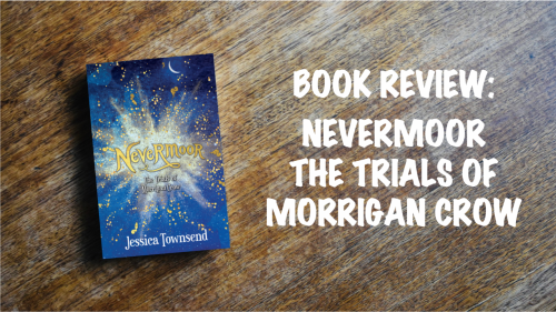 Book review: Nevermoor – The Trials of Morrigan Crow