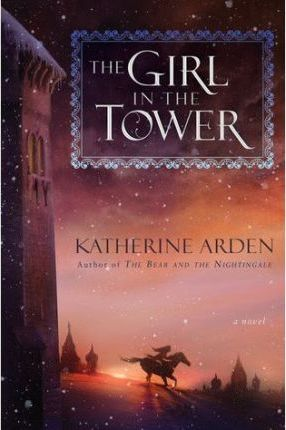 Winternight #2 The Girl in the Tower by Katherine Arden