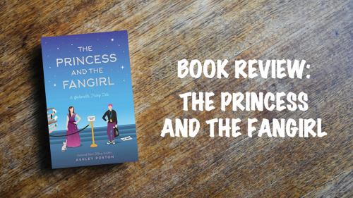 Book review: The Princess and the Fangirl
