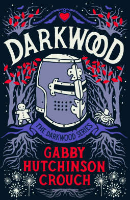 Darkwood by Gabby Hutchinson Crouch