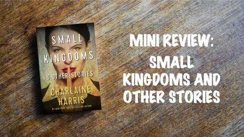 Book Review: Small Kingdoms and Other Stories