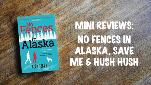 Book review: No Fences in Alaska, Save Me, and Hush Hush series