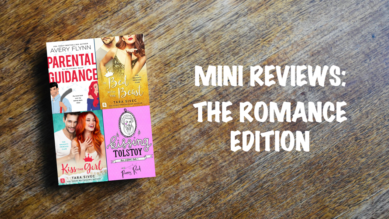 Mini reviews: Romance edition, featuring four book cover: Parental Guidance, In Bed with the Beast, Kiss the Girl, and Kissing Tolstoy