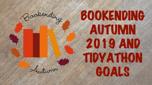 Book Ending Autumn banner: Book Ending Autumn 2019 and Tidyathon Goals