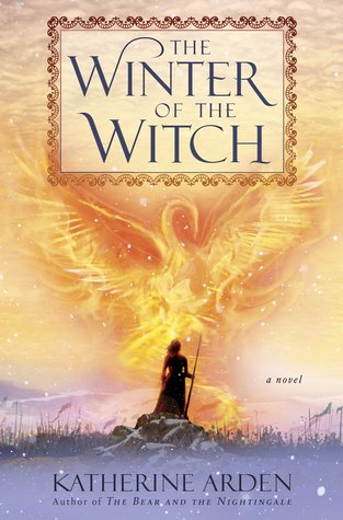 Winternight #2 The Winter of the Witch by Katherine Arden