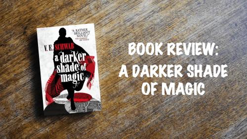 Book review: A Darker Shade of Magic