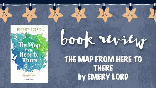 Book review: The Map From Here to There by Emery Lord