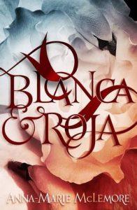 Blanca & Roja by Anne-Marie McLemore
