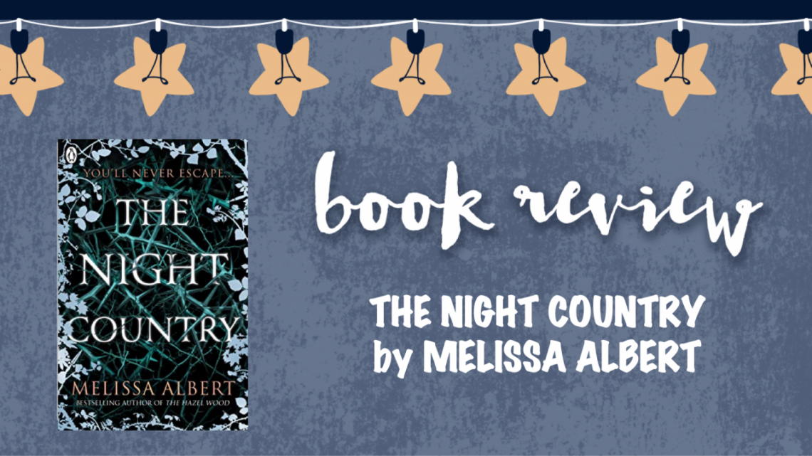 Book review: The Night Country by Melissa Albert
