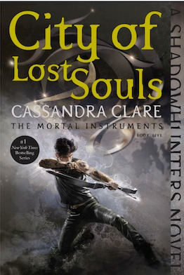 Mortal Instruments #5 City of Lost Souls by Cassandra Clare