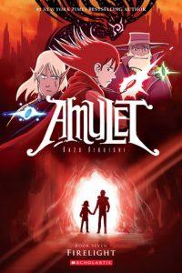 Amulet #7: Firelight by Kazu Kibuishi