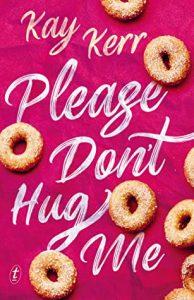 Please Don't Hug Me by Kay Kerr