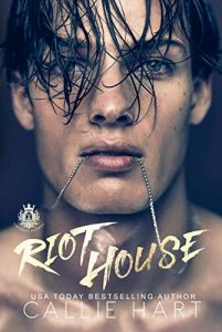 Crooked Sinners #1: Riot House by Callie Hart