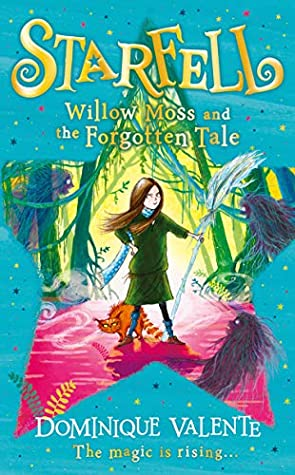 Starfell #2 Willow Moss and the Forgotten Tale by Dominique Valente