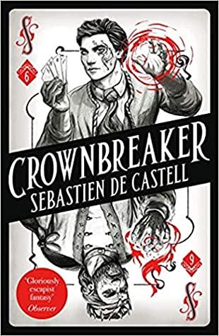 Spellslinger #6: Crownbreaker by Sebastien de Castell