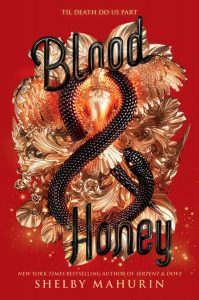 Serpent and Dove #2: Blood and Honey by Shelby Mahurin