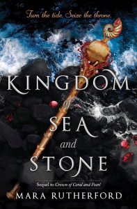 Crown of Coral and Pearl #2: Kingdom of Sea and Stone by Mara Rutherford