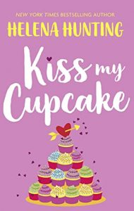 Kiss My Cupcake by Helena Hunting