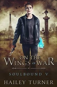 Soulbound #5: On the Wings of War by Hailey Turner