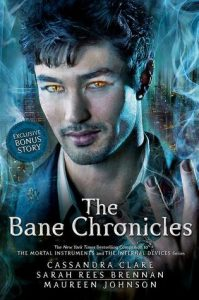 Shadowhunters: The Bane Chronicles by Cassandra Clare, Sarah Rees Brennan, Maureen Johnson