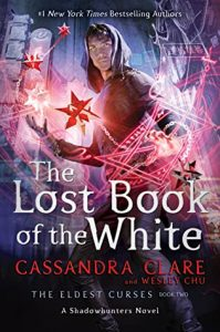 The Eldest Curses #2: The Lost Book of the White by Cassandra Clare