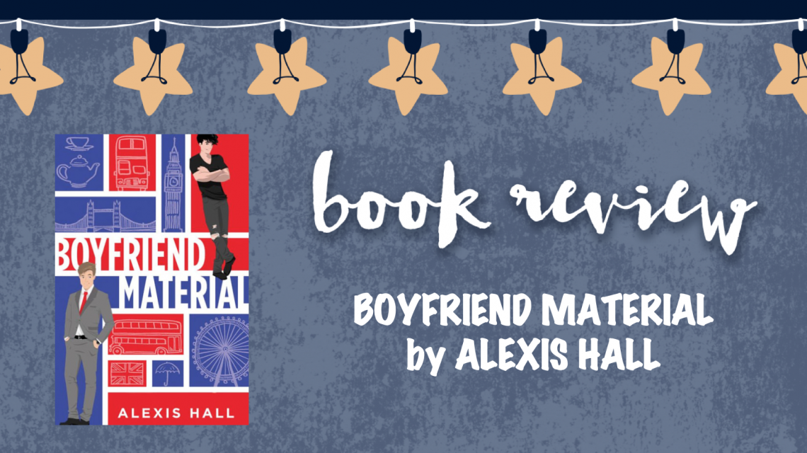 Book review: Boyfriend Material by Alexis Hall