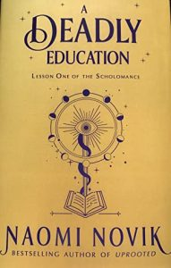 A Deadly Education by Naomi Novik Illumicrate edition