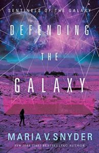 Defending the Galaxy by Maria V Snyder