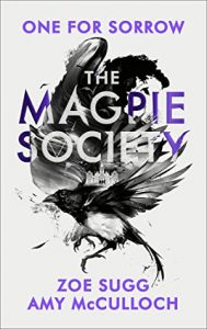 The Magpie Society One for Sorrow by Zoe Sugg and Amy McCulloch