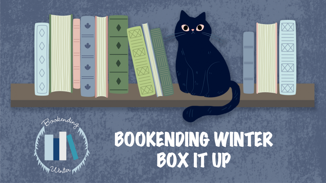 Bookending Winter: Box It Up