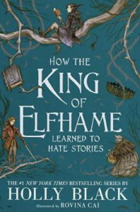 How the King of Elfame Learned to Hate Stories by Holly Black – Owlcrate edition