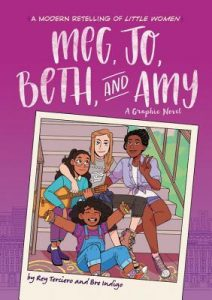 Meg Jo Beth and Amy by Rey Terciero Bre Indigo Louisa May Alcott
