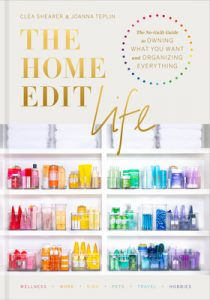 The Home Edit Life by Clea Shearer and Joanna Teplin