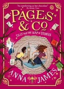 Tilly and the Map of Stories by Anna James