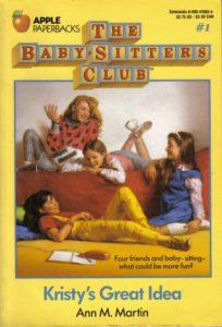 The Baby-Sitters Club #1- Kristy's Great Idea by Ann M Martin