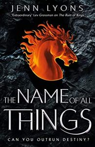 The Name of All Things by Jenn Lyons