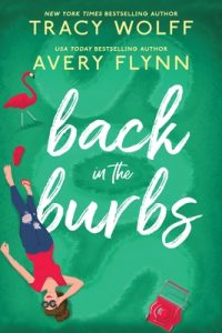 Back in the Burbs by Tracy Wolff and Avery Flynn