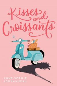 Kisses and Croissants by Sophie-Anne Jouhanneau