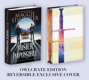 Mister Impossible OwlCrate edition by Maggie Stiefvater