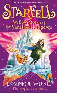 Starfell #3: Willow Moss and the Vanished Kingdom