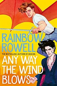 Any Way the Way the Wind Blows by Rainbow Rowell